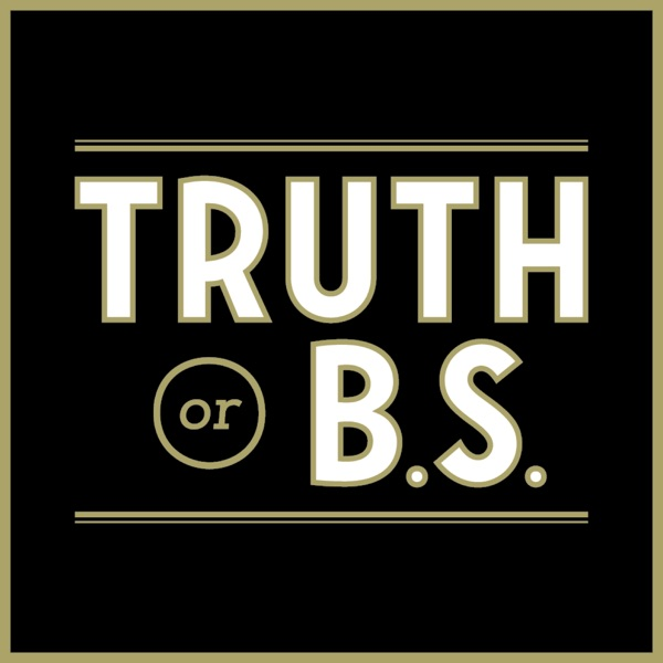 Truth or BS Podcast