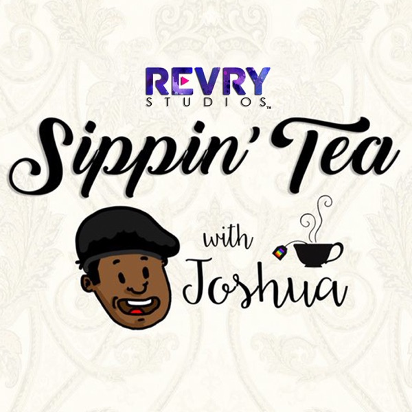 Sippin' Tea with Joshua & Kevin