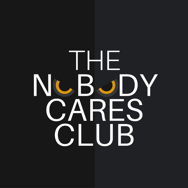 The Nobody Cares Club