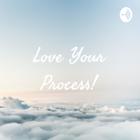 Love Your Process! podcast