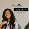 Hardly Hustlin'
