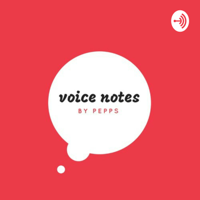 Voice Notes podcast