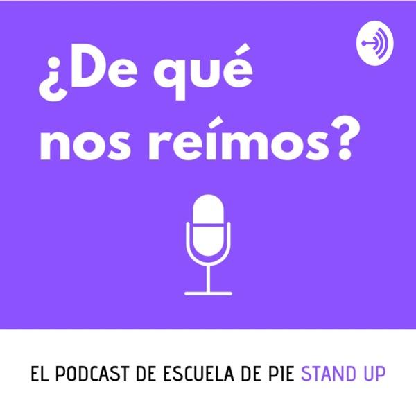 ¿De qué nos reímos? - El podcast de Escuela de Pie #Standup