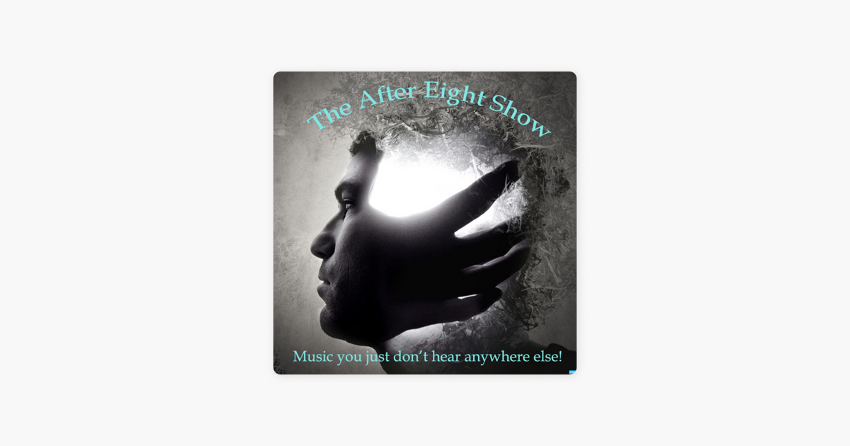 After Eight Show - Music That You Just Don't Hear Anywhere Else! on