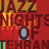 Jazz Nights of Tehran - JAZZNOT podcast