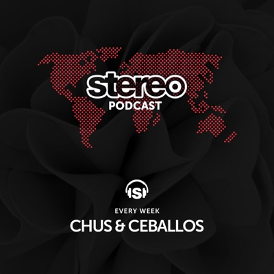 Chus & Ceballos presents Stereo Productions Podcast:Dj Chus