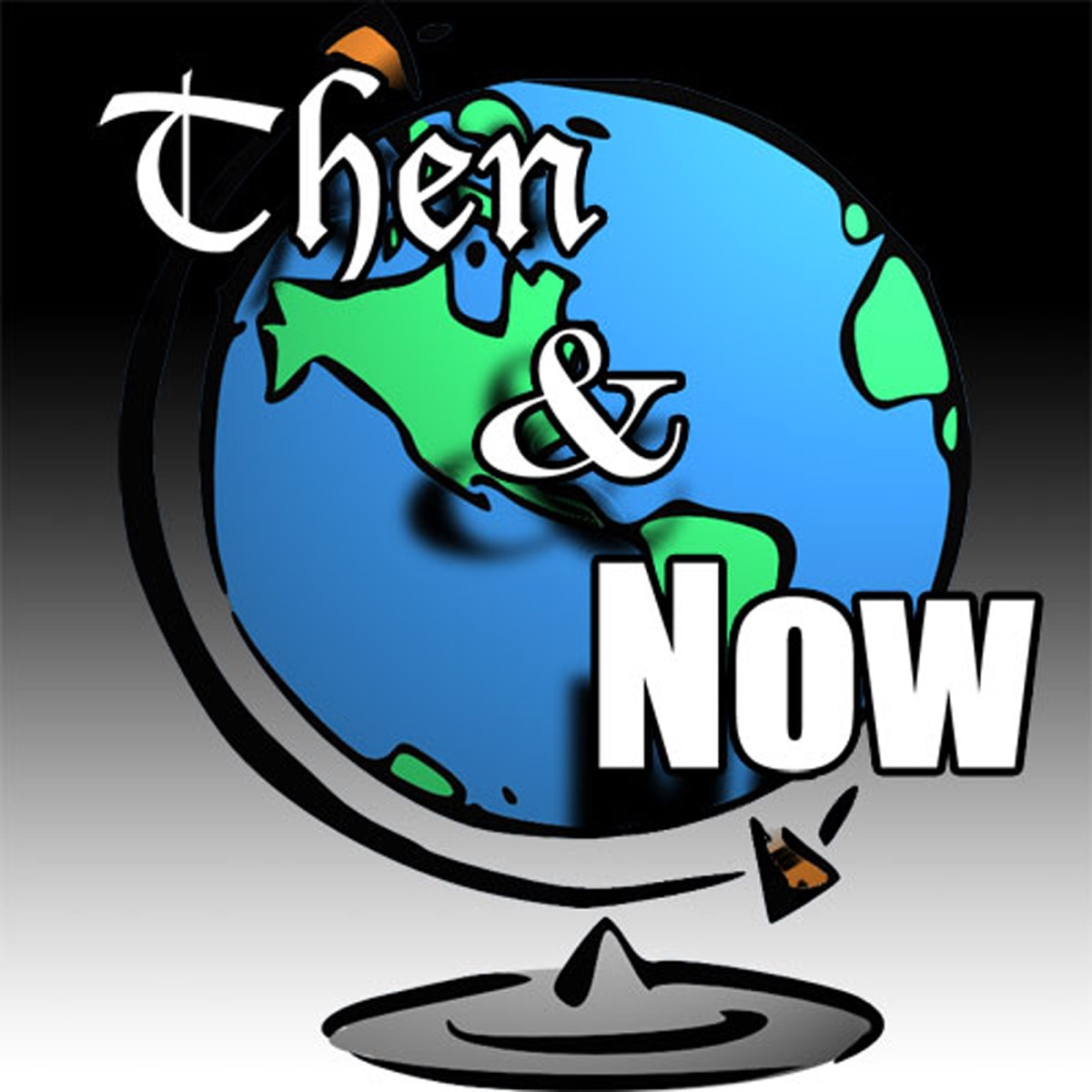 Then and Now History Podcast: Global History and Culture