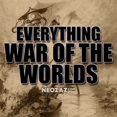 Everything War of the Worlds:NEOZAZ.com