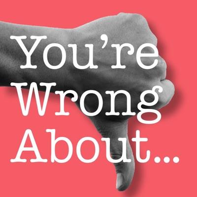 You're Wrong About...:Michael Hobbes & Sarah Marshall
