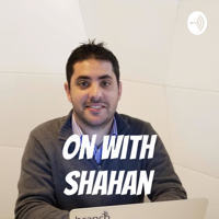 On with Shahan podcast