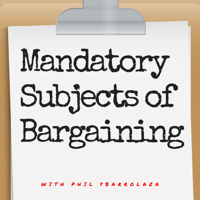 Mandatory Subjects of Bargaining podcast