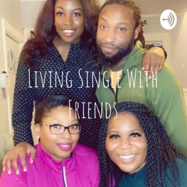 Living Single With Friends