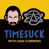 Image of Timesuck with Dan Cummins podcast