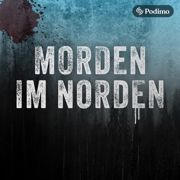 Morden im Norden / Ein Podimo True-Crime-Podcast