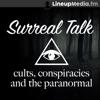 Surreal Talk - Cults, Conspiracies & the Paranormal artwork