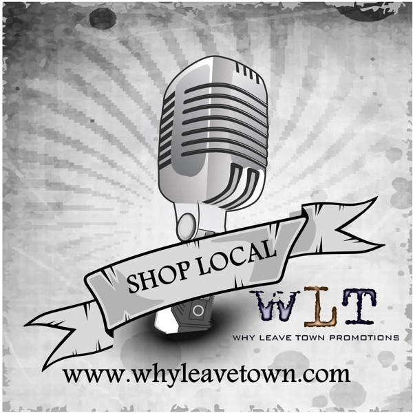 Why Leave Town Shop Local Podcast