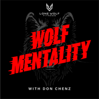 Wolf Mentality w/ Don Chenz podcast
