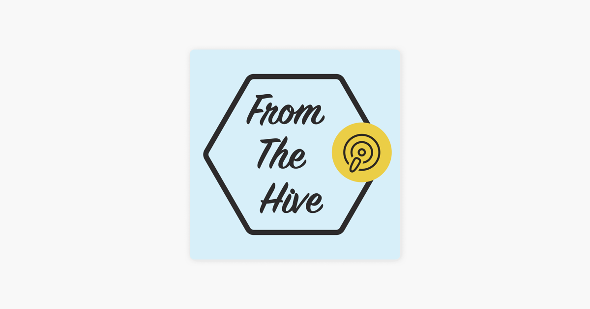 From The Hive on Apple Podcasts