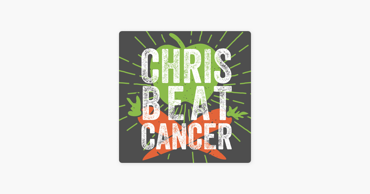 Chris Beat Cancer: Heal With Nutrition & Natural Therapies on Apple