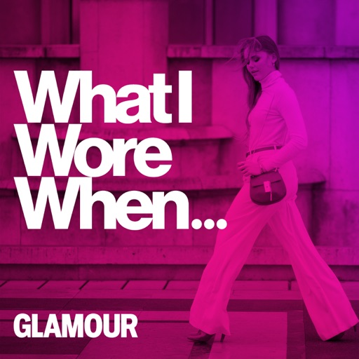 Cover image of What I Wore When... - An Official Glamour Podcast