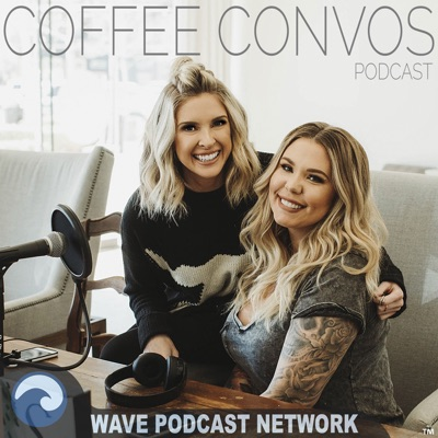 Coffee Convos Podcast with Kail Lowry & Lindsie Chrisley:Wave Podcast Network