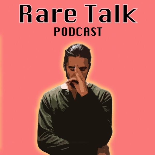 Rare Talk Podcast