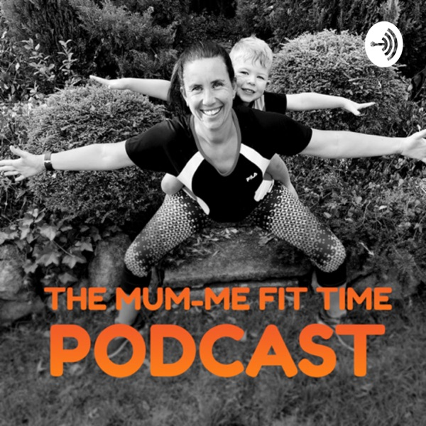 The Mum-Me Fit Time Podcast