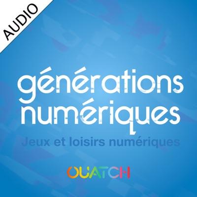 Générations Numériques (AUDIO):OUATCH