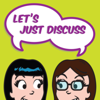 Let's Just Discuss - A Pop Culture Podcast podcast