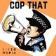 Cop That