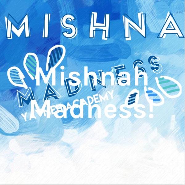 Mishnah Madness!