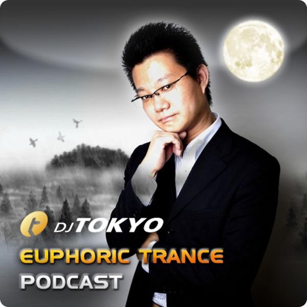 DJ TOKYO Euphoric Trance Podcast