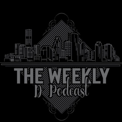 The Weekly D Podcast