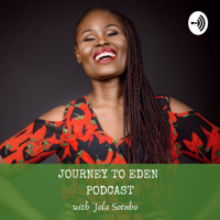 Journey to Eden with Jola Sotubo podcast