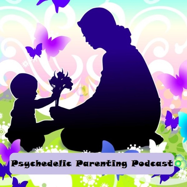 Psychedelic Parenting Podcast