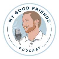 My Good Friends podcast