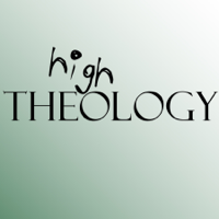 high theology podcast