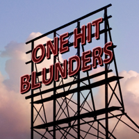 One Hit Blunders podcast