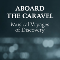 Aboard The Caravel (for landlubbers) podcast