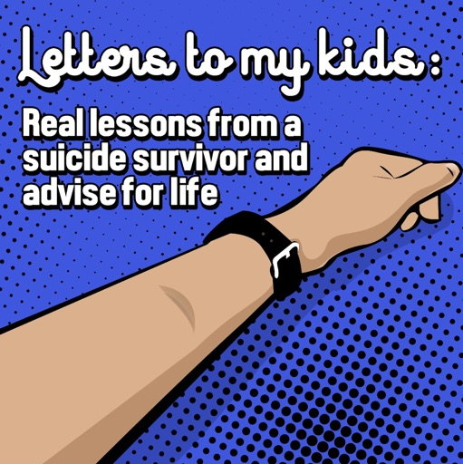 Cover image of Letters to my kids: A suicide survivor's lessons and advice for life