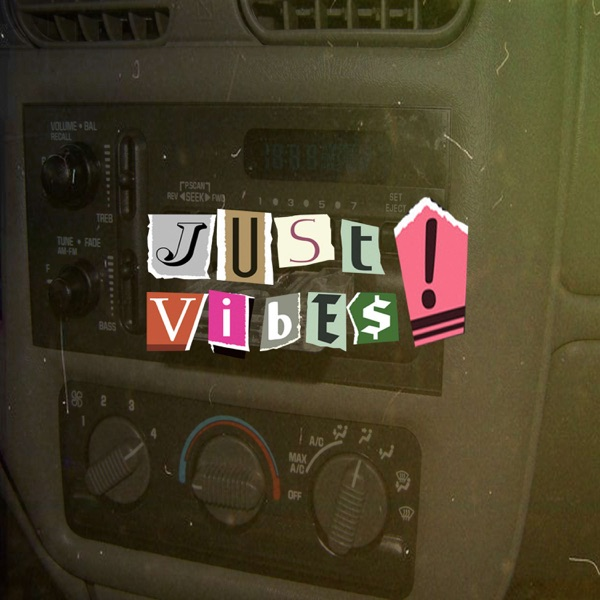 Just Vibes Podcast Mix