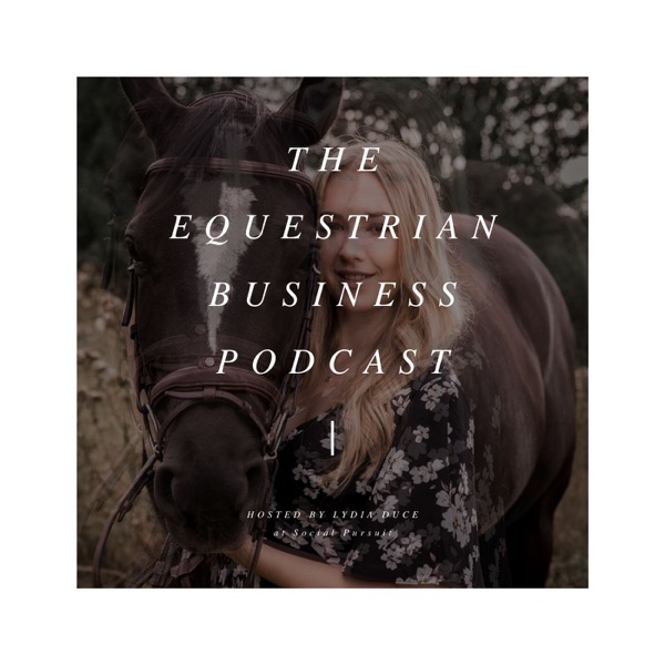The Equestrian Business Podcast