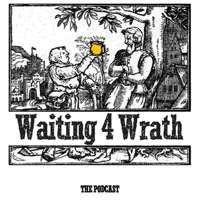 Waiting 4 Wrath - Episode 272 - The One Where Steve and Aaron Nearly Record An Entire Show