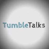 Tumble Talks podcast