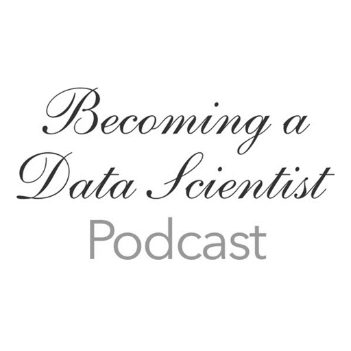 Cover image of Becoming A Data Scientist Podcast