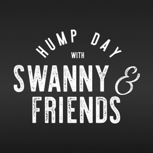 Hump Day with Swanny & Friends