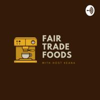 Fair Trade Foods. podcast