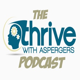 Register Now For Aspergerautism And >> The Thrive With Aspergers Podcast On Apple Podcasts