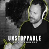 UNSTOPPABLE with Kerwin Rae