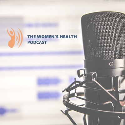 The Women's Health Podcast